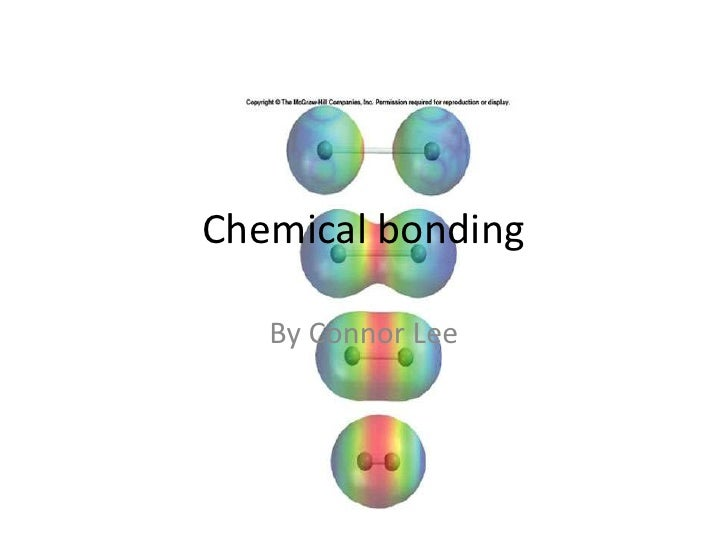 Chemical bonding <br />By Connor Lee<br />