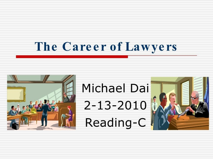 The Career of Lawyers Michael Dai 2-13-2010 Reading-C