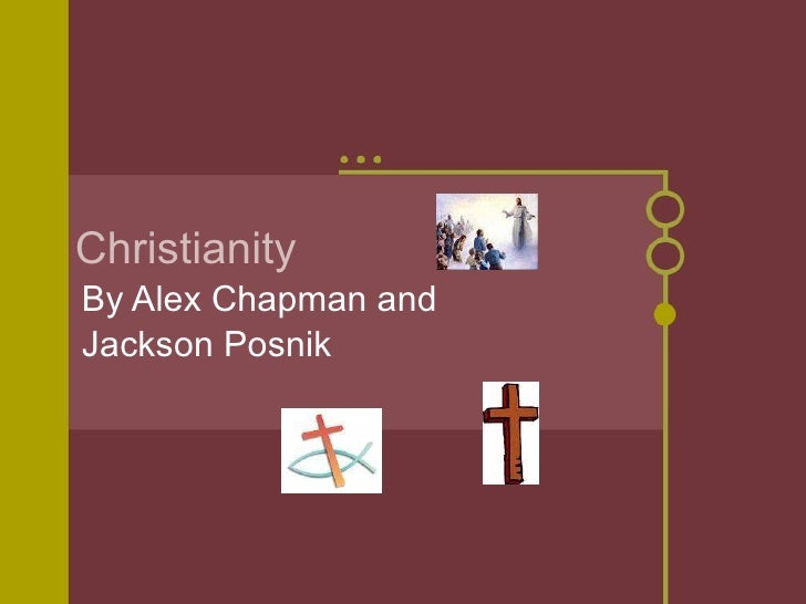 Christianity By Alex Chapman and Jackson Posnik