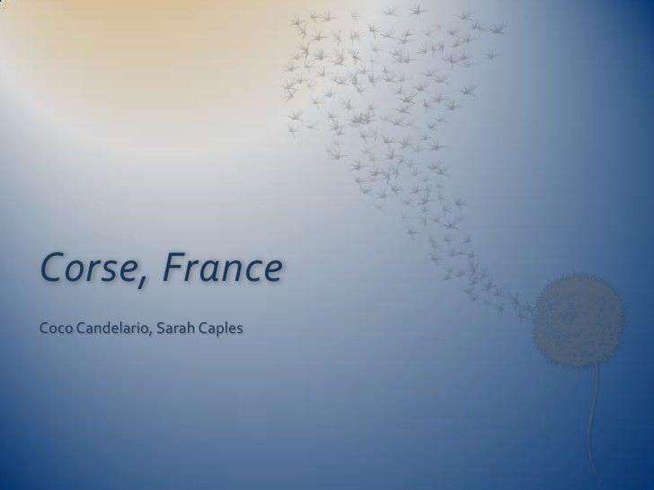 Corse, France<br />Coco Candelario, Sarah Caples<br />