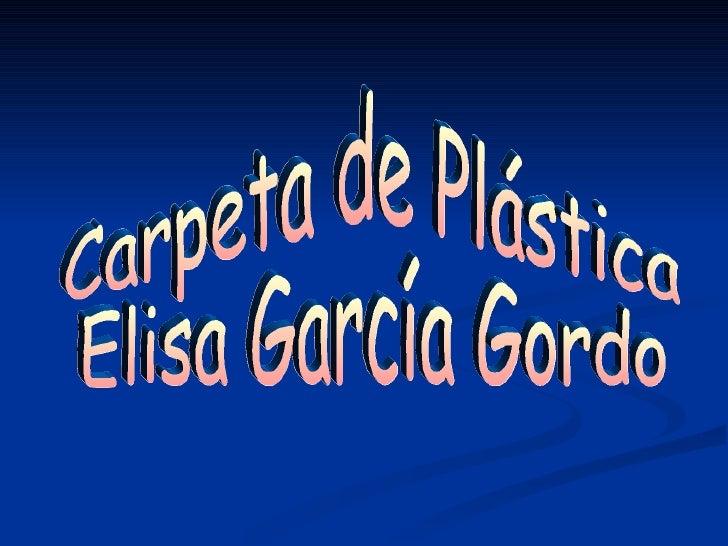 Carpeta de Plástica Elisa García Gordo
