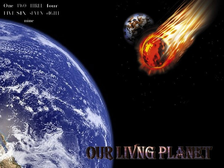 Our Livng Planet One TWO THREE four FIVE SIX sEVEN eIGHT nine