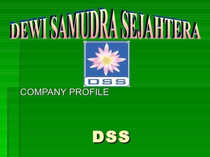 DSS COMPANY PROFILE DEWI SAMUDRA SEJAHTERA