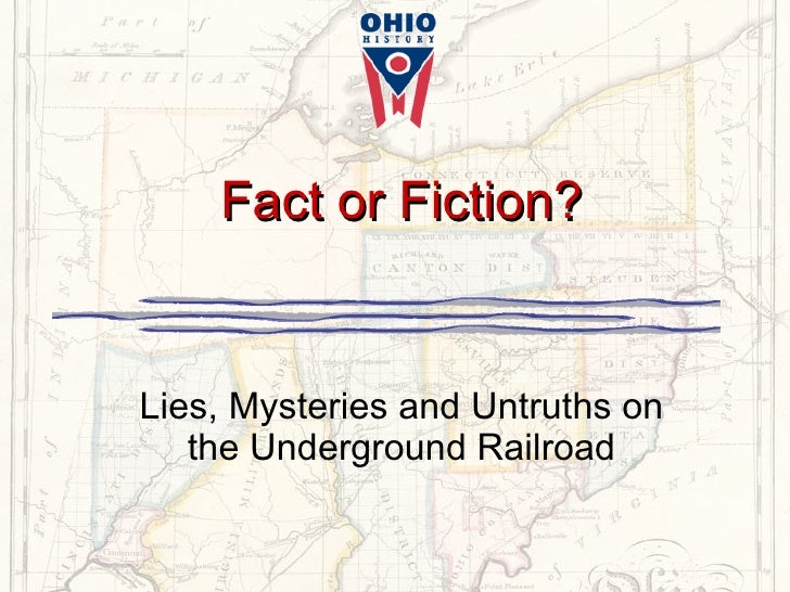 Fact or Fiction? Lies, Mysteries and Untruths on the Underground Railroad