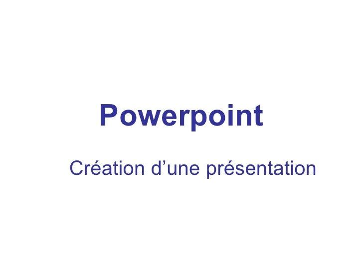Powerpoint Création d'une présentation