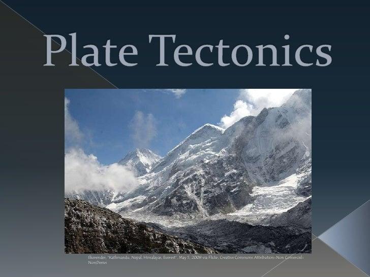 "Plate Tectonics     <br />Ilkerender, ""Kathmandu, Nepal, Himalayas, Everest"", May 5, 2008 via Flickr, Creative Commons Att..."