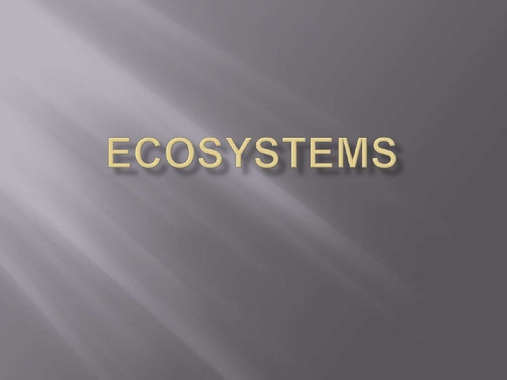 Ecosystems<br />