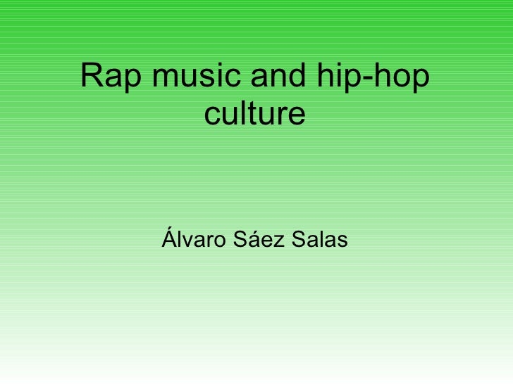 Rap music and hip-hop culture Álvaro Sáez Salas