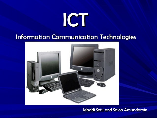 ICTICT Maddi Sotil and Saioa AmundarainMaddi Sotil and Saioa Amundarain Information Communication TechnologiesInformation ...