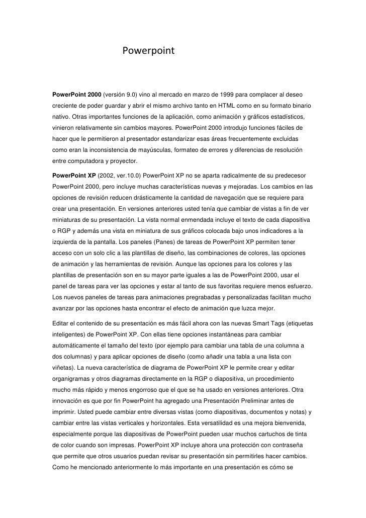 Powerpoint<br />PowerPoint 2000(versión 9.0) vino al mercado en marzo de 1999 para complacer ...