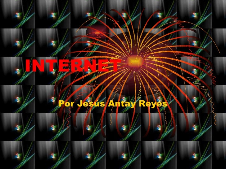 INTERNET Por Jesús Antay Reyes