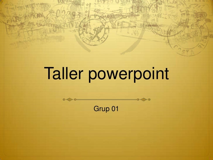 Taller powerpoint      Grup 01