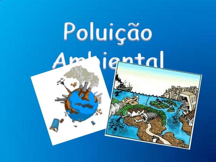 Poluição Ambiental<br />