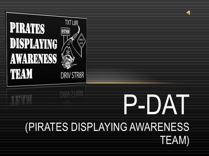 P-DAT (PIRATES DISPLAYING AWARENESS TEAM)
