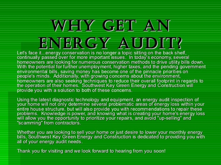 Why Get An Energy Audit? Let's face it...energy conservation is no longer a topic sitting on the back shelf, continually p...