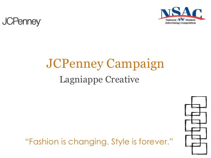 "JCPenney Campaign Lagniappe Creative "" Fashion is changing. Style is forever."""