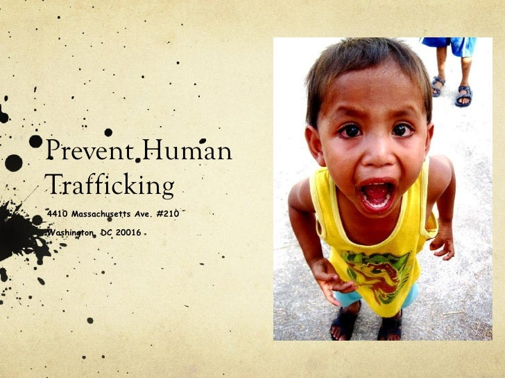 Prevent Human Trafficking 4410 Massachusetts Ave. #210 Washington, DC 20016