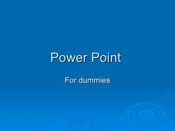 Power Point  For dummies