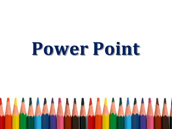 Power Point<br />