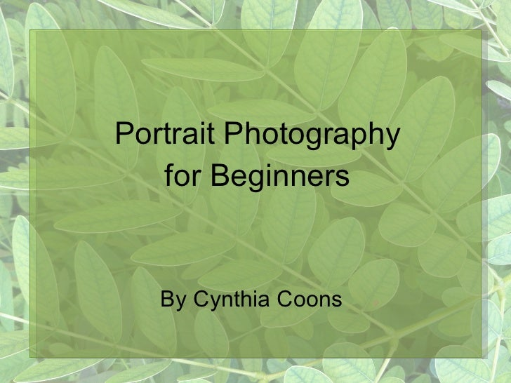 Portrait Photography for Beginners By Cynthia Coons