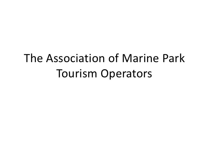The Association of Marine Park      Tourism Operators