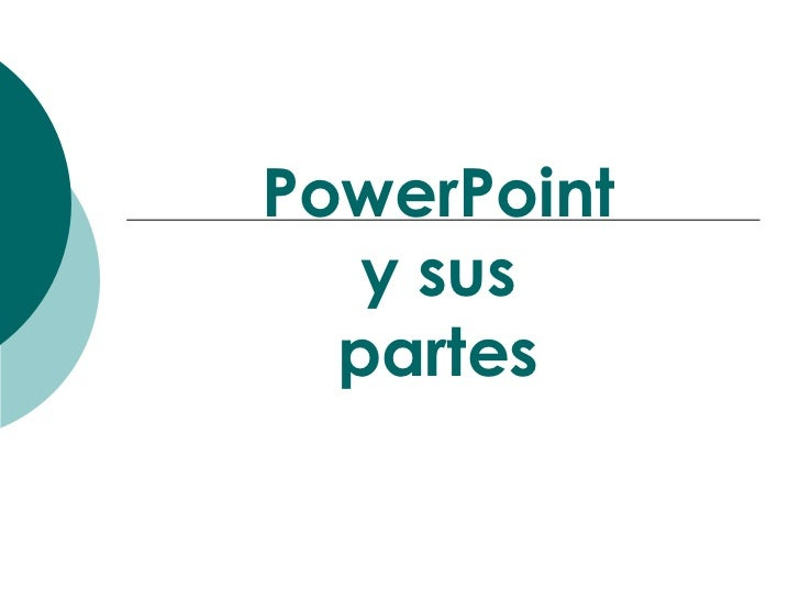 PowerPoint   y sus  partes