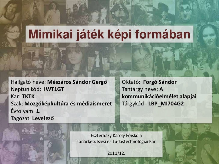 Mimikai játék képi formábanHallgató neve: Mészáros Sándor Gergő          Oktató: Forgó SándorNeptun kód: IWT1GT           ...