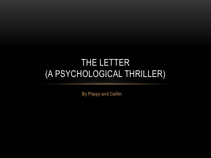 THE LETTER(A PSYCHOLOGICAL THRILLER)       By Poppy and Caitlin
