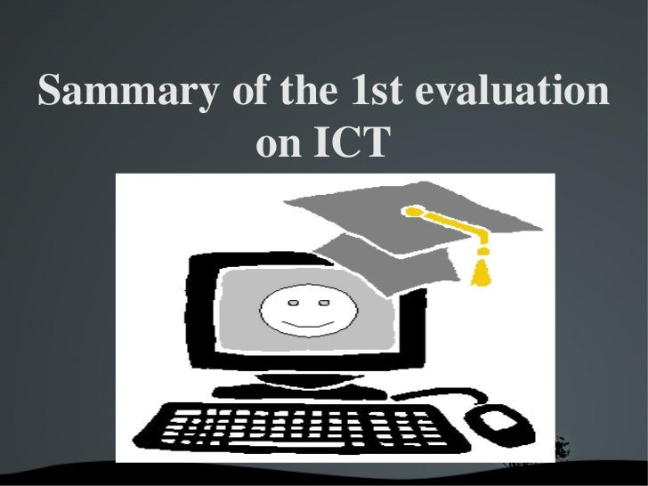 Sammary of the 1st evaluation on ICT