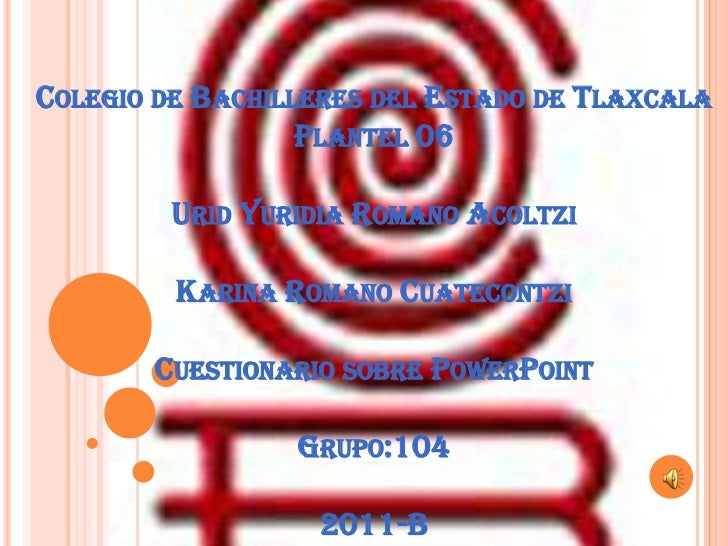 COLEGIO DE BACHILLERES DEL ESTADO DE TLAXCALA                  PLANTEL 06         URID YURIDIA ROMANO ACOLTZI         KARI...