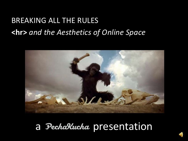 BREAKING ALL THE RULES<hr> and the Aesthetics of Online Space      a                presentation
