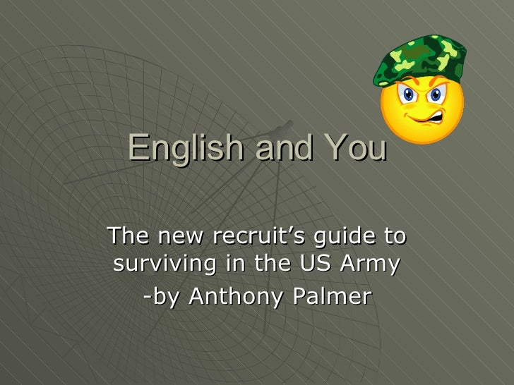 English and You The new recruit's guide to surviving in the US Army -by Anthony Palmer