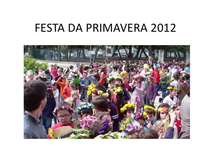 FESTA DA PRIMAVERA 2012