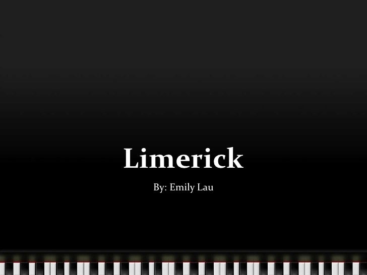 Limerick  By: Emily Lau