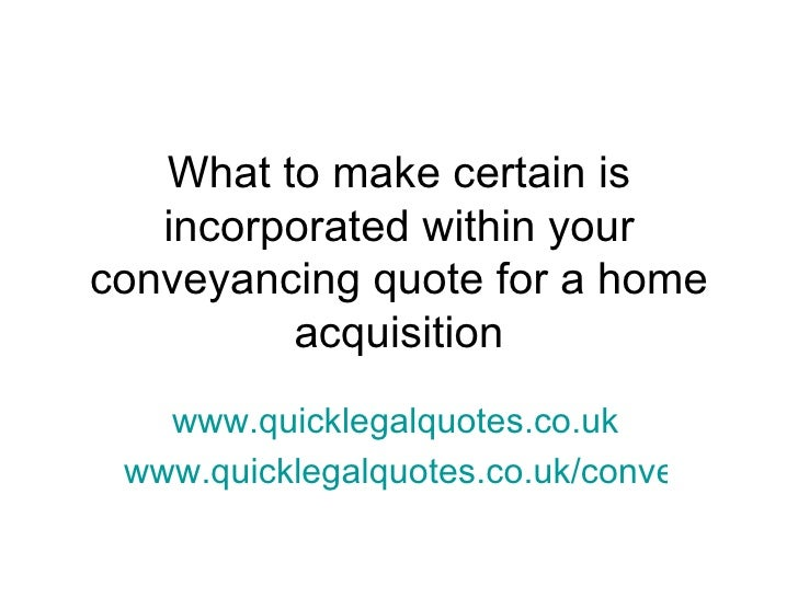 What to make certain is   incorporated within yourconveyancing quote for a home         acquisition   www.quicklegalquotes...