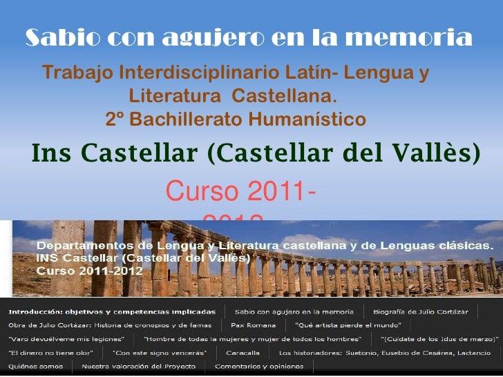 Sabio con agujero en la memoria Trabajo Interdisciplinario Latín- Lengua y          Literatura Castellana.       2º Bachil...