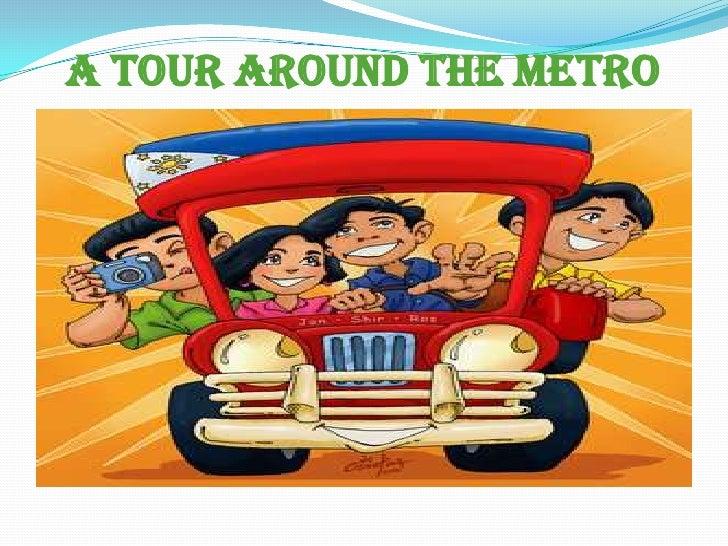 A TOUR AROUND THE METRO