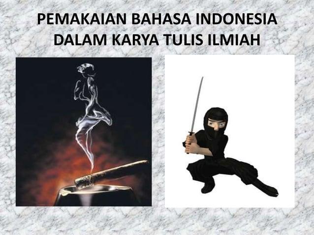 PEMAKAIAN BAHASA INDONESIA  DALAM KARYA TULIS ILMIAH