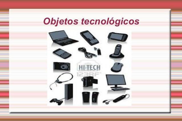 Objetos tecnológicos   María Berrios Torres