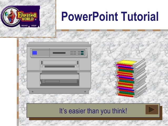 Your Logo  Here      PowerPoint Tutorial            It's easier than you think!