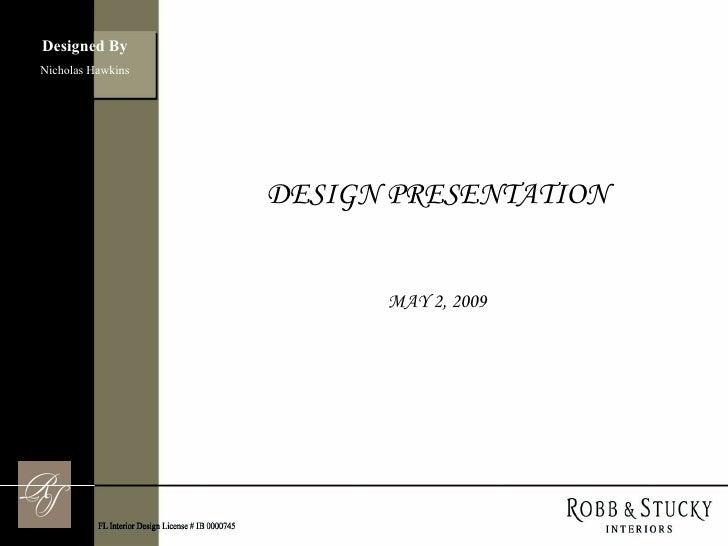 Designed By Nicholas Hawkins DESIGN PRESENTATION MAY 2, 2009