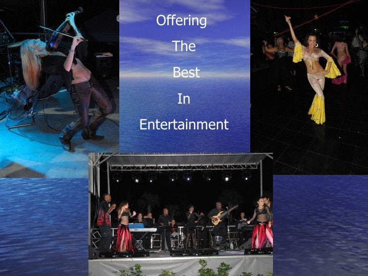 Offering  The Best In  Entertainment