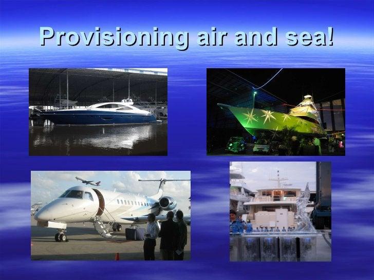 Provisioning air and sea!