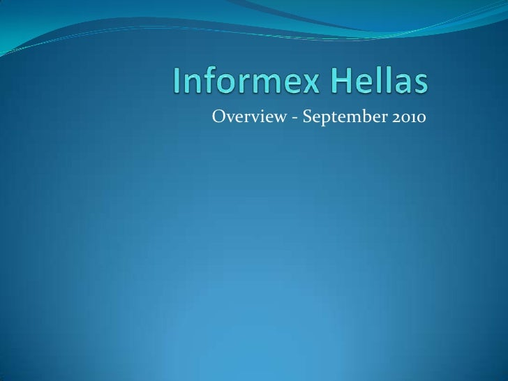 Informex Hellas<br /> Overview - September 2010<br />