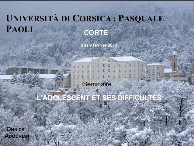 UNIVERSITÀ DI CORSICA : PASQUALEPAOLI           CORTE                     8 et 9 février 2013                      Séminai...