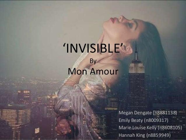 'INVISIBLE'ByMon AmourMegan Dengate (n8881138)Emily Beaty (n8009317)Marie Louise Kelly (n8608105)Hannah King (n8859949)