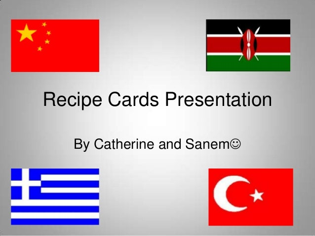 Recipe Cards PresentationBy Catherine and Sanem