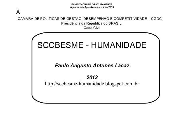 ENVIADO ONLINE GRATUITAMENTEAguardando Agendamento – Maio 2013ÁCÂMARADEPOLÍTICASDEGESTÃO,DESEMPENHOECOMPETITIVIDAD...
