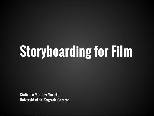 Storyboarding for Film Giulianno Morales Marietti Universidad del Sagrado Corazón
