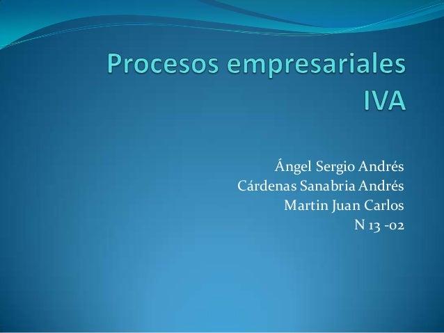 Ángel Sergio Andrés Cárdenas Sanabria Andrés Martin Juan Carlos N 13 -02